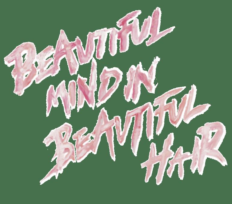 beautiful mind in beautiful hair